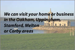 We can visit in Rutland, Stamford, Melton & Corby areas